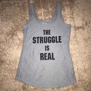 The struggle is real. large women's tank top shirt